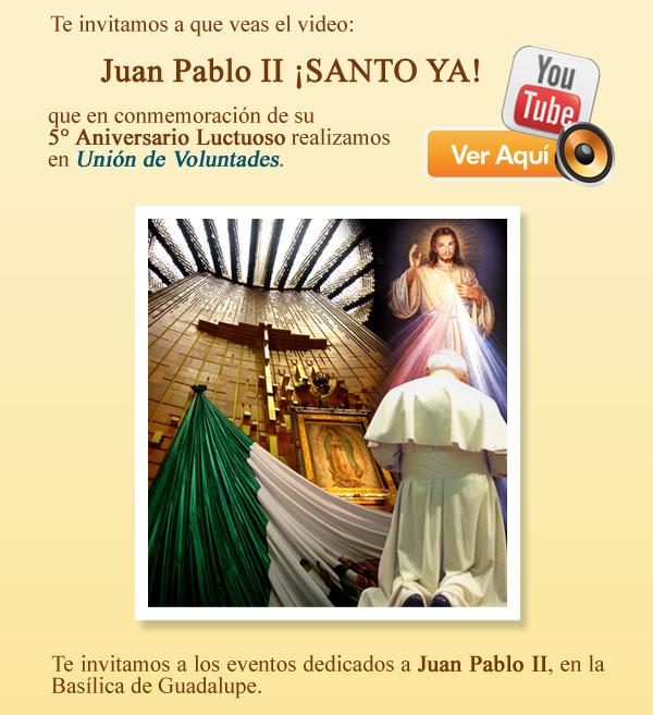 Juan Pablo II ¡SANTO YA!
